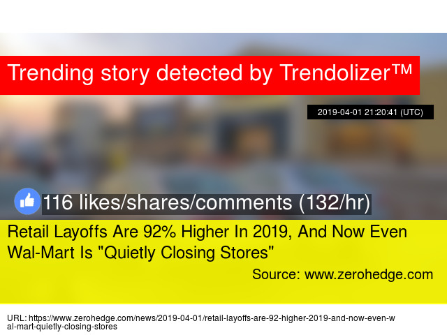 Retail Layoffs Are 92% Higher In 2019, And Now Even Wal-Mart Is